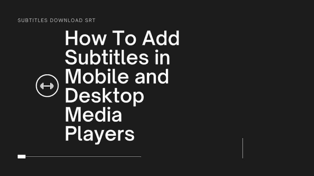 How to add subtitles in mobile and dektop